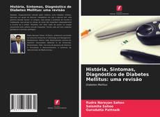 História, Sintomas, Diagnóstico de Diabetes Mellitus: uma revisão kitap kapağı