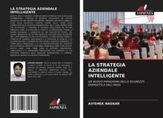 Bookcover of LA STRATEGIA AZIENDALE INTELLIGENTE