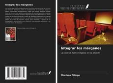 Bookcover of Integrar los márgenes