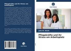 Pflegekräfte und ihr Stress am Arbeitsplatz的封面