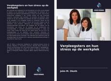 Verpleegsters en hun stress op de werkplek的封面