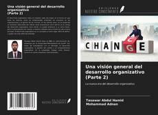 Bookcover of Una visión general del desarrollo organizativo (Parte 2)