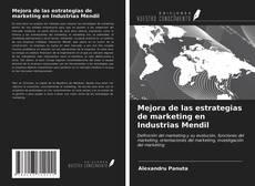 Portada del libro de Mejora de las estrategias de marketing en Industrias Mendil