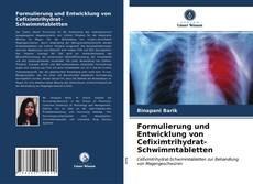 Bookcover of Formulierung und Entwicklung von Cefiximtrihydrat-Schwimmtabletten