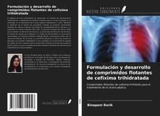 Buchcover von Formulación y desarrollo de comprimidos flotantes de cefixima trihidratada