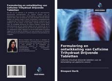 Bookcover of Formulering en ontwikkeling van Cefixime Trihydraat Drijvende Tabletten