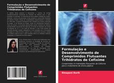 Bookcover of Formulação e Desenvolvimento de Comprimidos Flutuantes Trihidratos de Cefixime