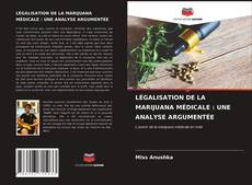 LÉGALISATION DE LA MARIJUANA MÉDICALE : UNE ANALYSE ARGUMENTÉE kitap kapağı