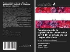 Propiedades de la superficie del Coronavirus Covid-19: el estado de las cargas eléctricas kitap kapağı