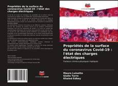 Bookcover of Propriétés de la surface du coronavirus Covid-19 : l'état des charges électriques