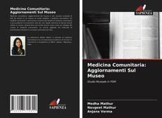 Copertina di Medicina Comunitaria: Aggiornamenti Sul Museo
