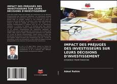 Buchcover von IMPACT DES PRÉJUGÉS DES INVESTISSEURS SUR LEURS DÉCISIONS D'INVESTISSEMENT
