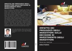 Buchcover von IMPATTO DEI PREGIUDIZI DEGLI INVESTITORI SULLE DECISIONI DI INVESTIMENTO DEGLI INVESTITORI