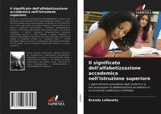Bookcover of Il significato dell'alfabetizzazione accademica nell'istruzione superiore