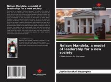 Bookcover of Nelson Mandela, a model of leadership for a new society
