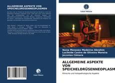ALLGEMEINE ASPEKTE VON SPEICHELDRÜSENNEOPLASMEN的封面