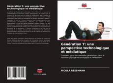 Borítókép a  Génération Y: une perspective technologique et médiatique - hoz