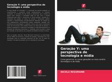 Geração Y: uma perspectiva de tecnologia e mídia kitap kapağı