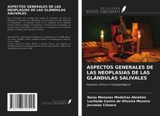 Portada del libro de ASPECTOS GENERALES DE LAS NEOPLASIAS DE LAS GLÁNDULAS SALIVALES