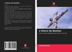 Capa do livro de o futuro de Bastien