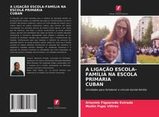 Portada del libro de A LIGAÇÃO ESCOLA-FAMÍLIA NA ESCOLA PRIMÁRIA CUBAN