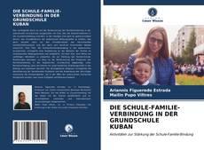 Couverture de DIE SCHULE-FAMILIE-VERBINDUNG IN DER GRUNDSCHULE KUBAN