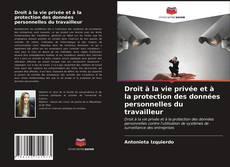 Droit à la vie privée et à la protection des données personnelles du travailleur kitap kapağı