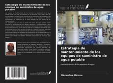 Обложка Estrategia de mantenimiento de los equipos de suministro de agua potable