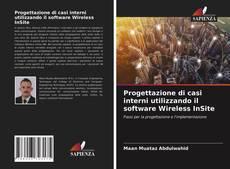 Bookcover of Progettazione di casi interni utilizzando il software Wireless InSite