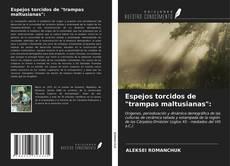 """Portada del libro de Espejos torcidos de """"trampas maltusianas"""":"""