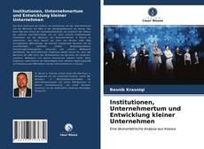 Copertina di Institutionen, Unternehmertum und Entwicklung kleiner Unternehmen
