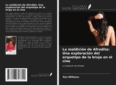 Обложка La maldición de Afrodita: Una exploración del arquetipo de la bruja en el cine