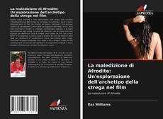 Обложка La maledizione di Afrodite: Un'esplorazione dell'archetipo della strega nel film