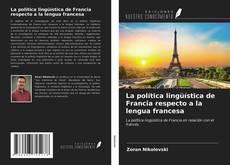 Borítókép a  La política lingüística de Francia respecto a la lengua francesa - hoz