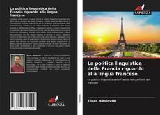 Buchcover von La politica linguistica della Francia riguardo alla lingua francese