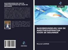 Bookcover of BASISBEGINSELEN VAN DE ANESTHESIEPRAKTIJK VOOR DE BEGINNER