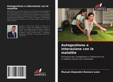 Copertina di Autogestione e interazione con le malattie