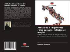 Bookcover of Attitudes à l'égard des rôles sexuels, religion et emploi