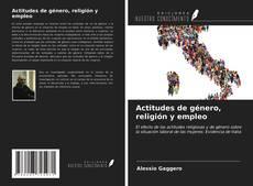Bookcover of Actitudes de género, religión y empleo
