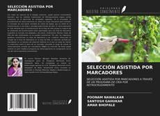 Bookcover of SELECCIÓN ASISTIDA POR MARCADORES
