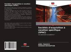 Bookcover of Sociétés d'acquisition à vocation spécifique (SPAC)