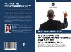 DIE LEISTUNG DES UNIVERSITÄTSPROFESSORS: EINE SOZIALE KONSTRUKTION HUM kitap kapağı