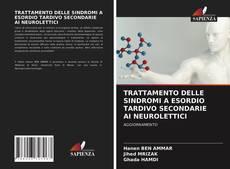 Copertina di TRATTAMENTO DELLE SINDROMI A ESORDIO TARDIVO SECONDARIE AI NEUROLETTICI