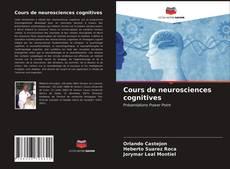 Bookcover of Cours de neurosciences cognitives