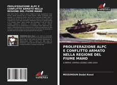 Bookcover of PROLIFERAZIONE ALPC E CONFLITTO ARMATO NELLA REGIONE DEL FIUME MANO