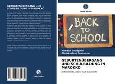 GEBURTENÜBERGANG UND SCHULBILDUNG IN MAROKKO的封面