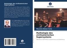 Bookcover of Mythologie des zivilisatorischen Supersystems