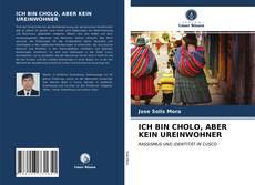 Bookcover of ICH BIN CHOLO, ABER KEIN UREINWOHNER