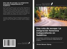 Capa do livro de Una ruta de escape: La emigración femenina independiente en Sudáfrica
