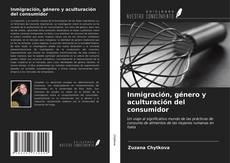 Bookcover of Inmigración, género y aculturación del consumidor